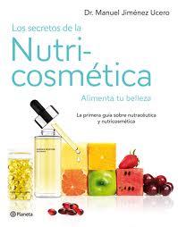 Los secretos de la nutricosmética. Alimenta tu belleza